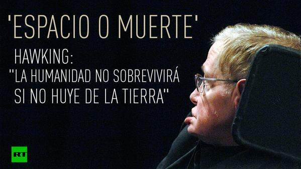 """""""La humanidad no sobrevivirá si no huye de la Tierra"""" Stephen Hawking. ¿Tan grave es la situación? 1"""