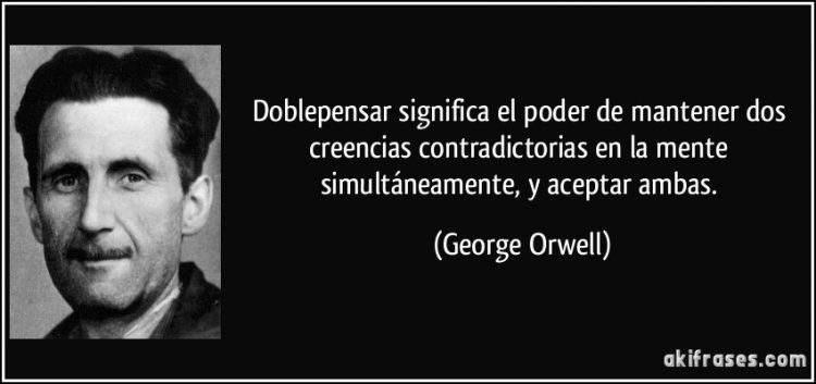 frase-doblepensar-significa-el-poder-de-mantener-dos-creencias-contradictorias-en-la-mente-george-orwell-124559