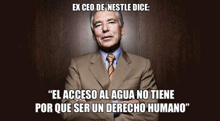 """Cosas que piensa el ex CEO de Nestlé: """"el acceso al agua no tiene por qué ser un derecho humano"""" 2"""