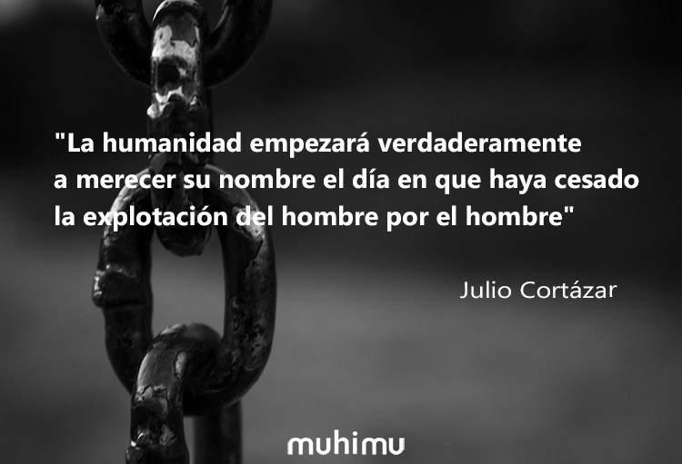 15 Frases De Julio Cortazar Que Sacaran Tu Lado Mas Humano