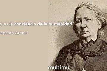 15 frases de Concepción Arenal, defensora del amor, la libertad y la dignidad para todos 10